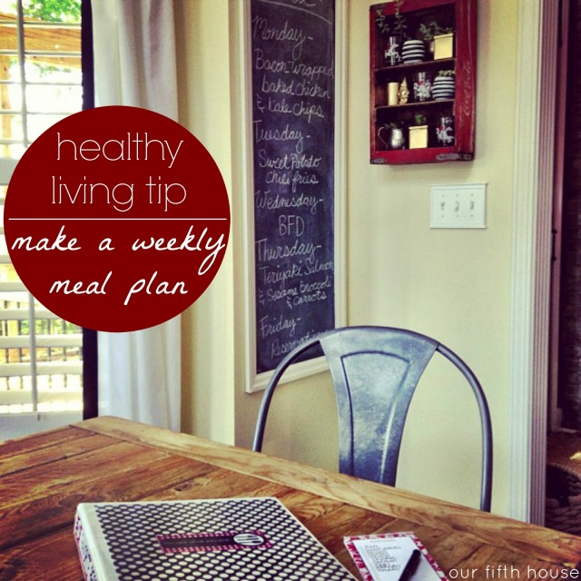 Our Fifth House Quick Tip on Healthy Living - Make a Weekly Meal Plan