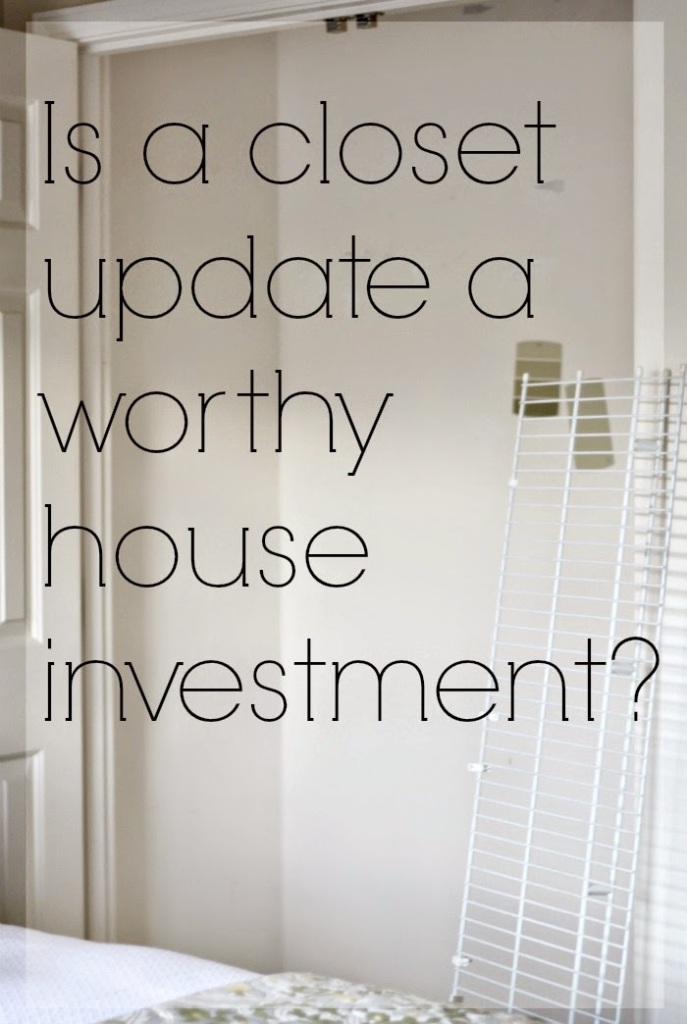 Is a closet update a worthy house investment?