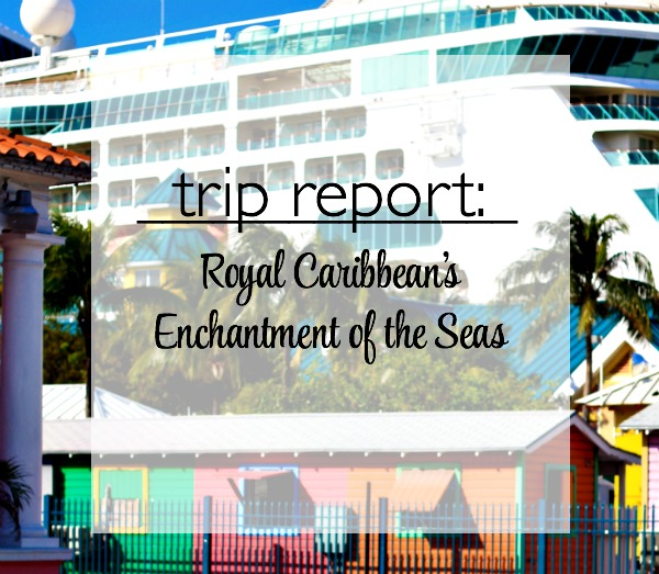 Trip Report - Royal Caribbean: Enchantment of the Seas