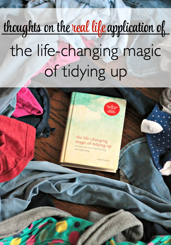 Thoughts of on the real life application of The Life-Changing Magic of Tidying Up