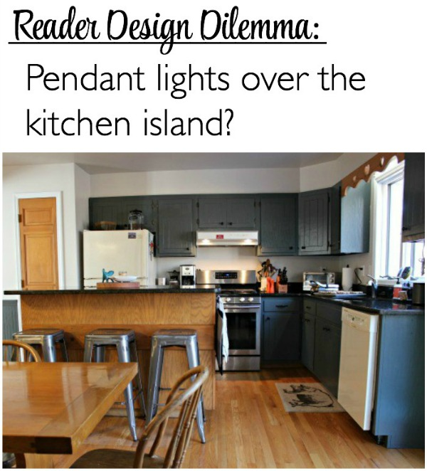 Reader Design Dilemma - Pendant Lights over the Kitchen Island